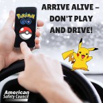 Pokemon Go Arrive Alive Don't Play And Drive